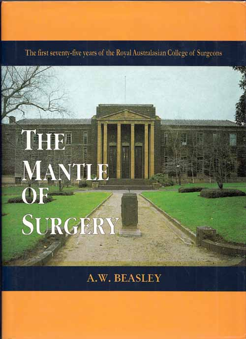 Image for The Mantle of Surgery. The First Seventy-five Years of the Royal Australasian College of Surgeons