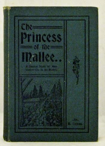 Image for The Princess of the Mallee.  A typical story Australian life in the Mallee