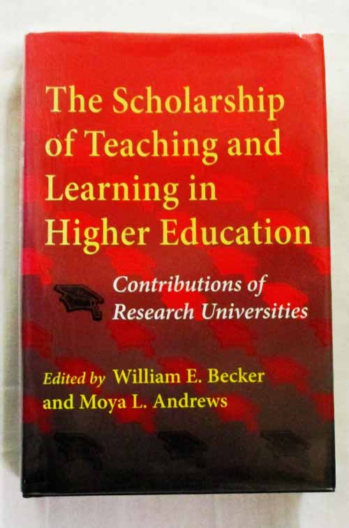 Image for Scholarship of Teaching and Learning in Higher Education. Contributions of Research Universities