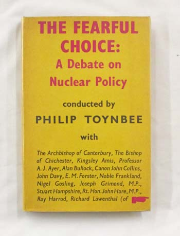 Image for The Fearful Choice : A Debate on Nuclear Policy Conducted by Philip Toynbee