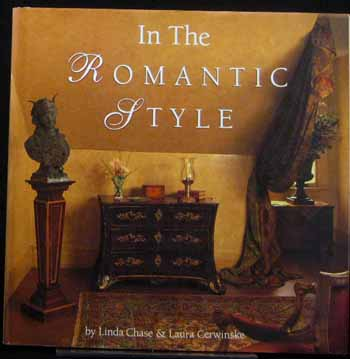 Image for In the Romantic Style: Creating Intimacy, Fantasy and charm in the Contemporary Home