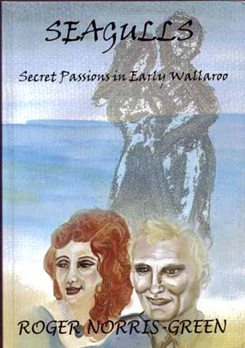Image for Seagulls A story of secret passions in early Wallaroo [Signed by Author]