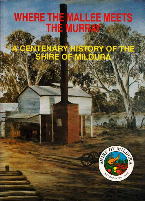 Image for WHERE THE MALLEE MEETS THE MURRAY A Centenary History of the Shire of Mildura