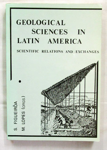 Image for Geological Sciences in Latin America. Scientific Relations and Exchanges