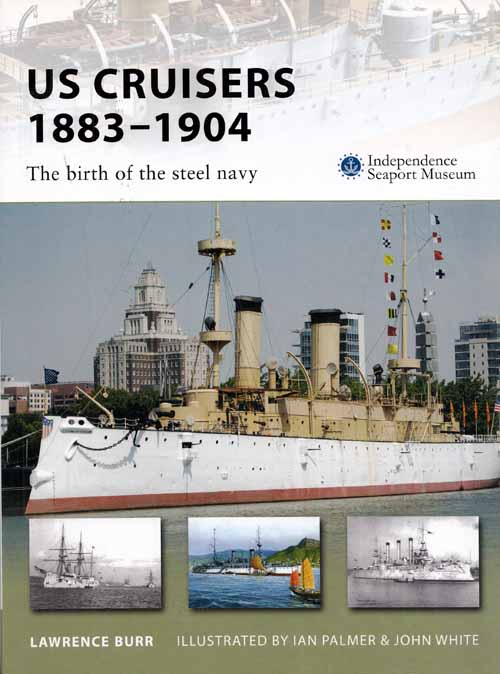 Image for US Cruisers 1883-1904 The Birth of the Steel Navy [New Vanguard Series No 143]