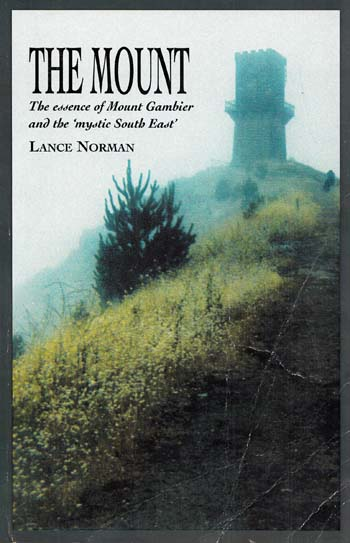 Image for The Mount: The essence of Mount Gambier and the 'mystic South East' [signed and inscribed by author]