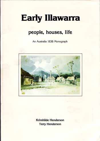 Image for Early Illawarra: People, Houses, Life  An Australia 1838 Monograph
