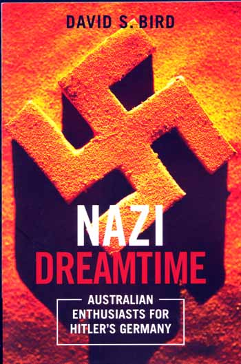 Image for Nazi Dreamtime : Australian Enthusiasts for Hitler's Germany