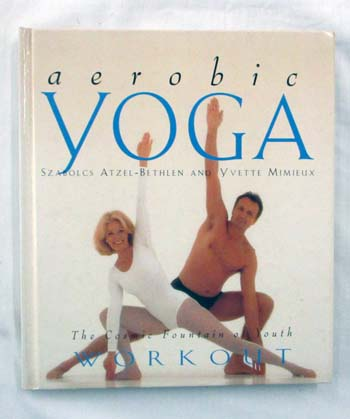 Image for Aerobic Yoga. The Cosmic Fountain of Youth Workout