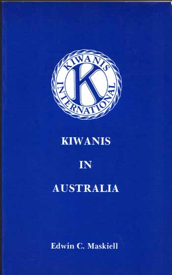Image for A History of the Extension of Kiwanis in Australia (Signed by Author)
