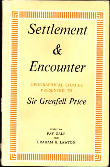 Image for Settlement & Encounter Geographical Studies presented to Sir Grenfell Price