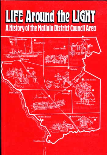 Image for Life Around the Light A History of the Mallala District Council Area
