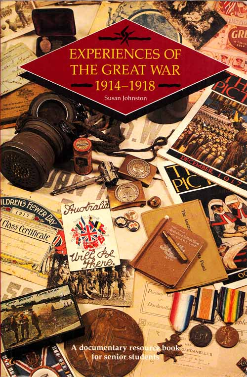 Image for Experiences of the Great War 1914-1918. A documentary resource book for senior students
