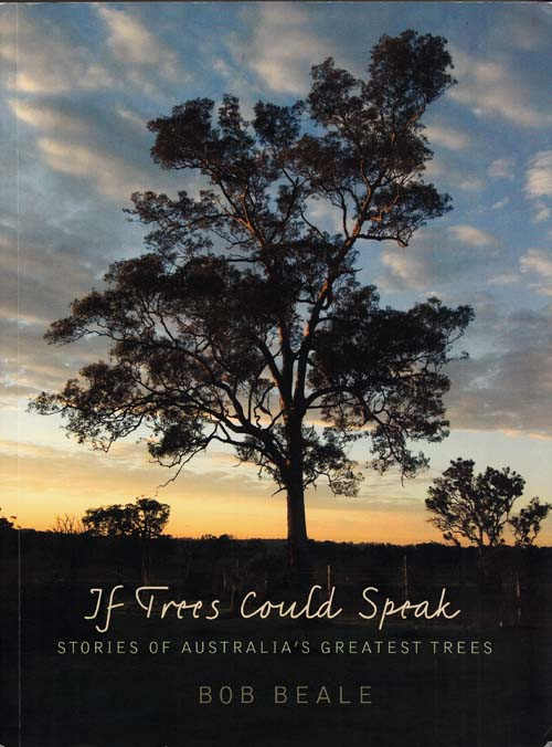 Image for If Trees Could Speak. Stories of Australia's Greatest Trees