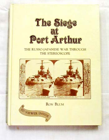 Image for The Siege at Port Arthur. The Russo-Japanese War through the stereoscope