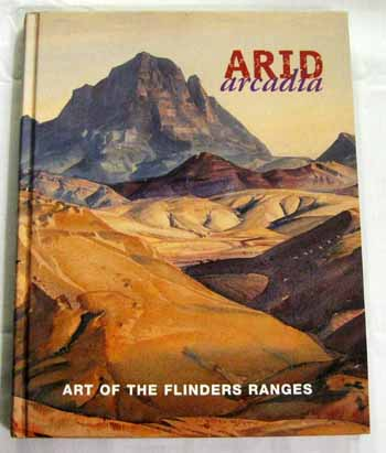 Image for Arid Arcadia Art of the Flinders Ranges