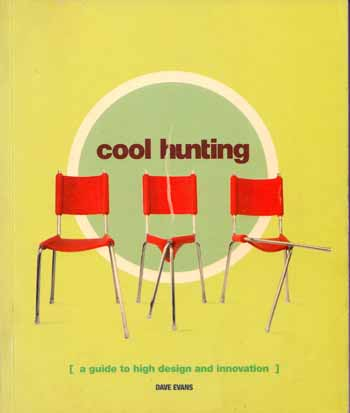 Image for Cool Hunting: A Guide to High Design and Innovation