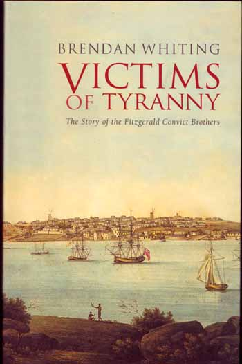 Image for Victims Of Tyranny The Story Of The Fitzgerald Convict Brothers
