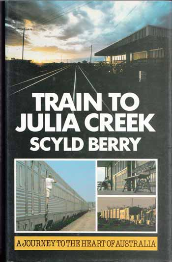 Image for Train to Julia Creek A Journey to the Heart of Australia