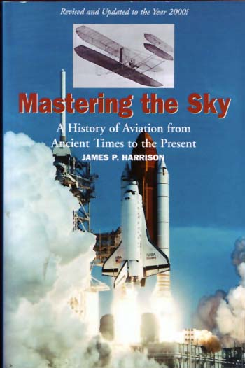 Image for Mastering the Sky A History of Aviation from Ancient Times to the Present