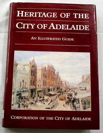 Image for Heritage of the City of Adelaide An Illustrated Guide