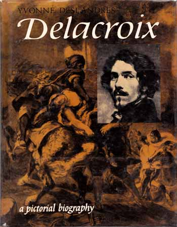 Image for Delacroix A Pictorial Biography