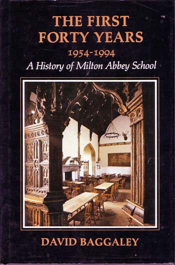 Image for The First Forty Years 1954-1994. A History of Milton Abbey School & Its Setting in the Past
