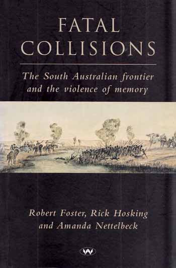 Image for Fatal Collisions. The South Australian frontier and the violence of memory