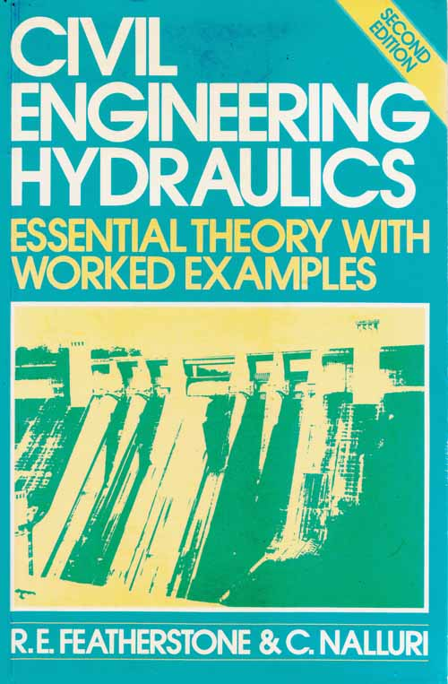 Image for Civil Engineering Hydraulics Essential Theory with Worked Examples