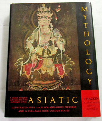 Image for Asiatic Mythology: A Detailed Description And Explanation Of The Mythologies Of All The Great Nations of Asia