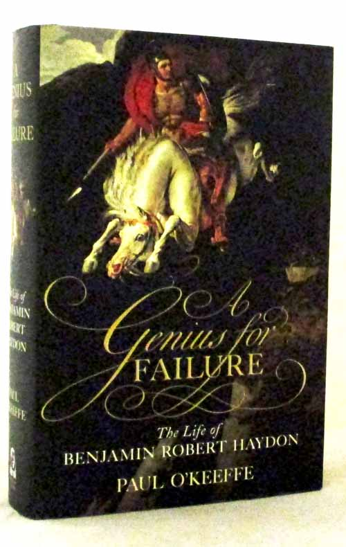 Image for A Genius for Failure.  The life of Benjamin Robert Haydon