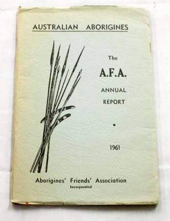 Image for Australian Aborigines. The Aborigines' Friends' Association Annual Report 1961