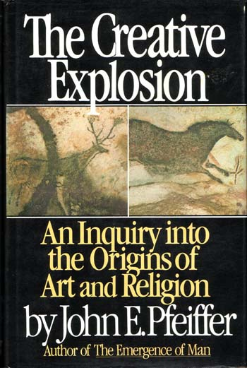 Image for The Creative Explosion. An Inquiry into the Origins of Art and Religion