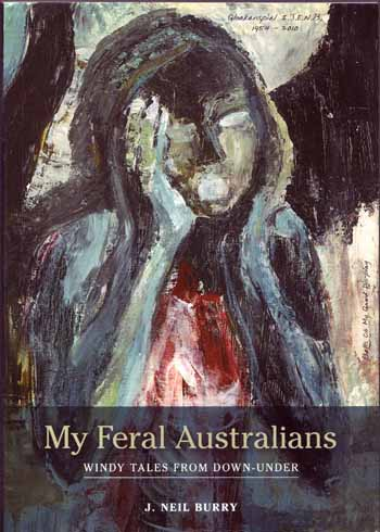 Image for My Feral Australians. Windy Tales from Down-Under