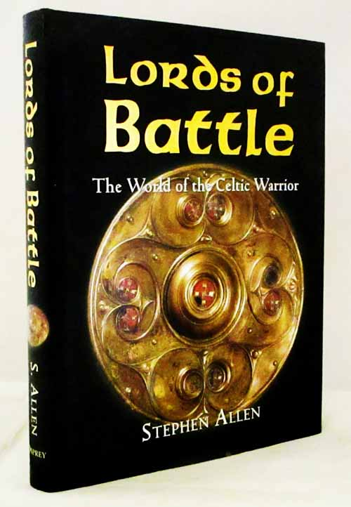 Image for Lords of Battle.  The World of the Celtic Warrior