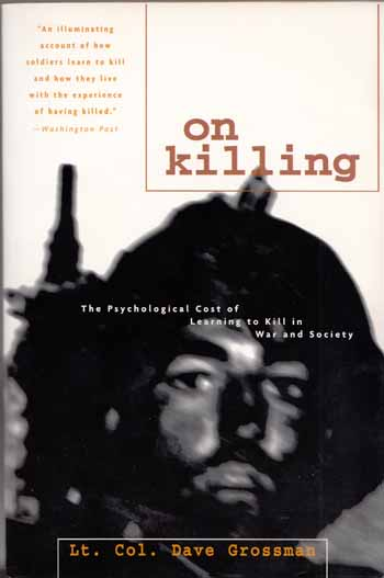 Image for On Killing. The Psychological Cost of Learning to Kill in War and Society