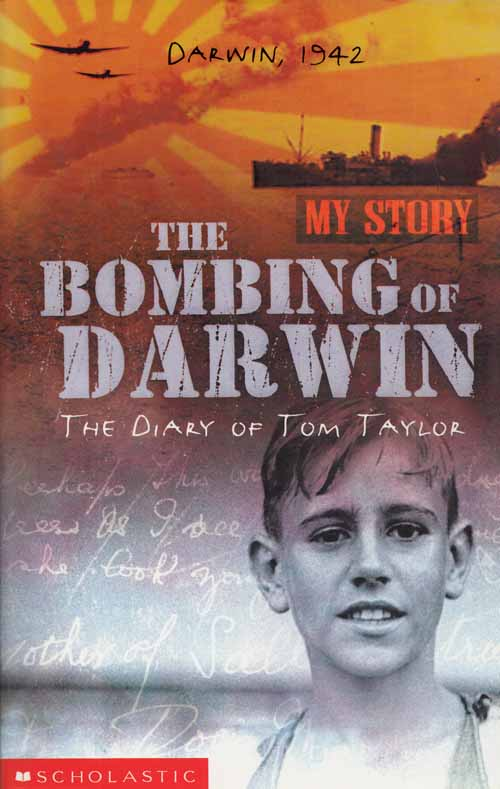 Image for The Bombing of Darwin. The Diary of Tom Taylor (My Story)