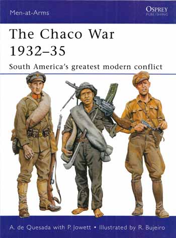 Image for The Chaco War 1932-35. South America's Greatest Modern Conflict [Men-at-Arms 474]