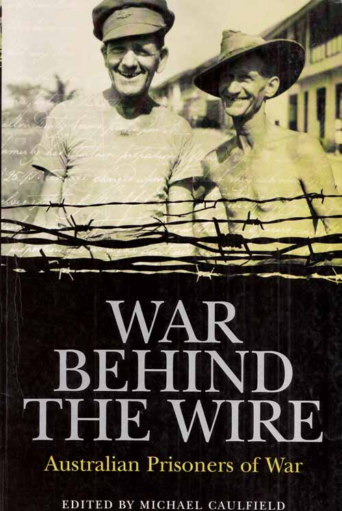 Image for War Behind the Wire: Australian Prisoners of War