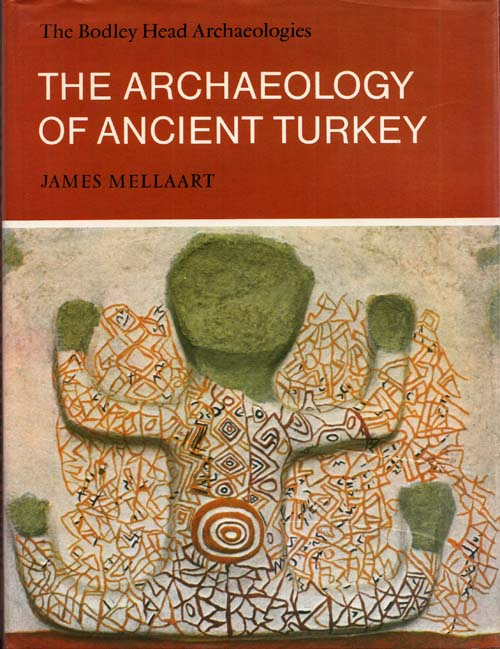 Image for The Archaeology of Ancient Turkey (A Bodley Head Archaeology)