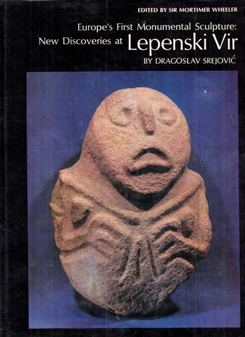 Image for New Discoveries at Lepenski Vir. Europe's First Monumental Sculpture (New Aspects of Antiquity)