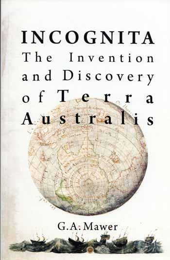 Image for Incognita The Invention and Discovery of Terra Australis