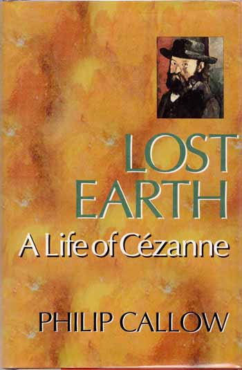 Image for Lost Earth A Life of Cezanne