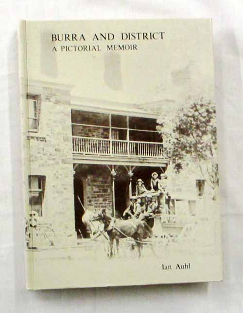 Image for Burra and District. A Pictorial Memoir (Signed by Author)