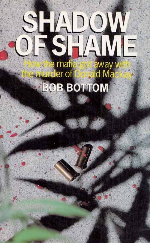 Image for Shadow of Shame: How the Mafia Got Away with the Murder of Donald Mackay