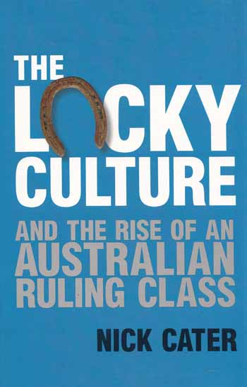 Image for The Lucky Culture and the Rise of an Australian Ruling Class