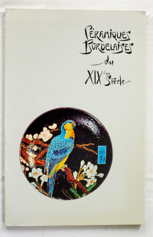 Image for Céramiques Bordelaises Du XIXe siècle. Collection Doumézy. (19th century Bordeaux Ceramics)