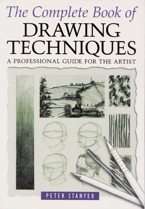 Image for The Complete Book of Drawing Techniques. A Professional Guide For The Artist