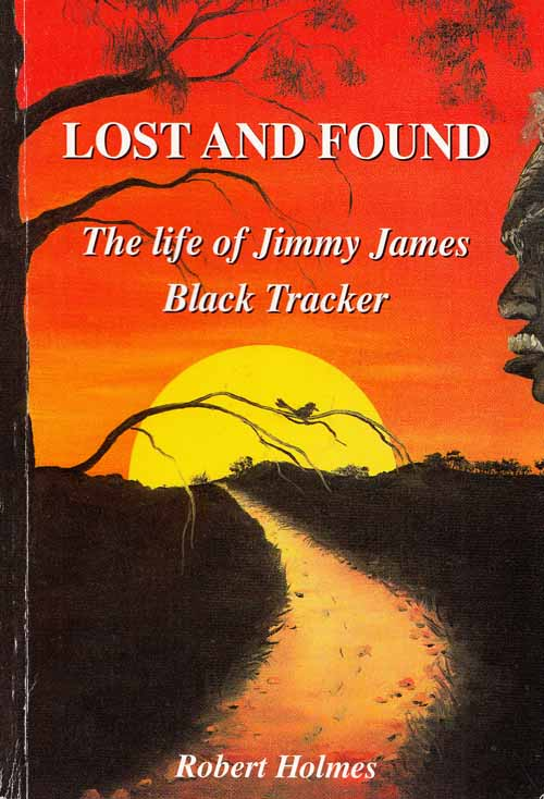 Image for Lost and Found.  The Life of Jimmy James Black Tracker