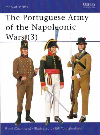 Image for The Portuguese Army of the Napoleonic Wars [3] [Men-at-Arms Series No 358]